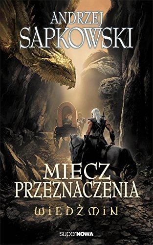 Wiedzmin Miecz przeznaczenia - Andrzej Sapkowski