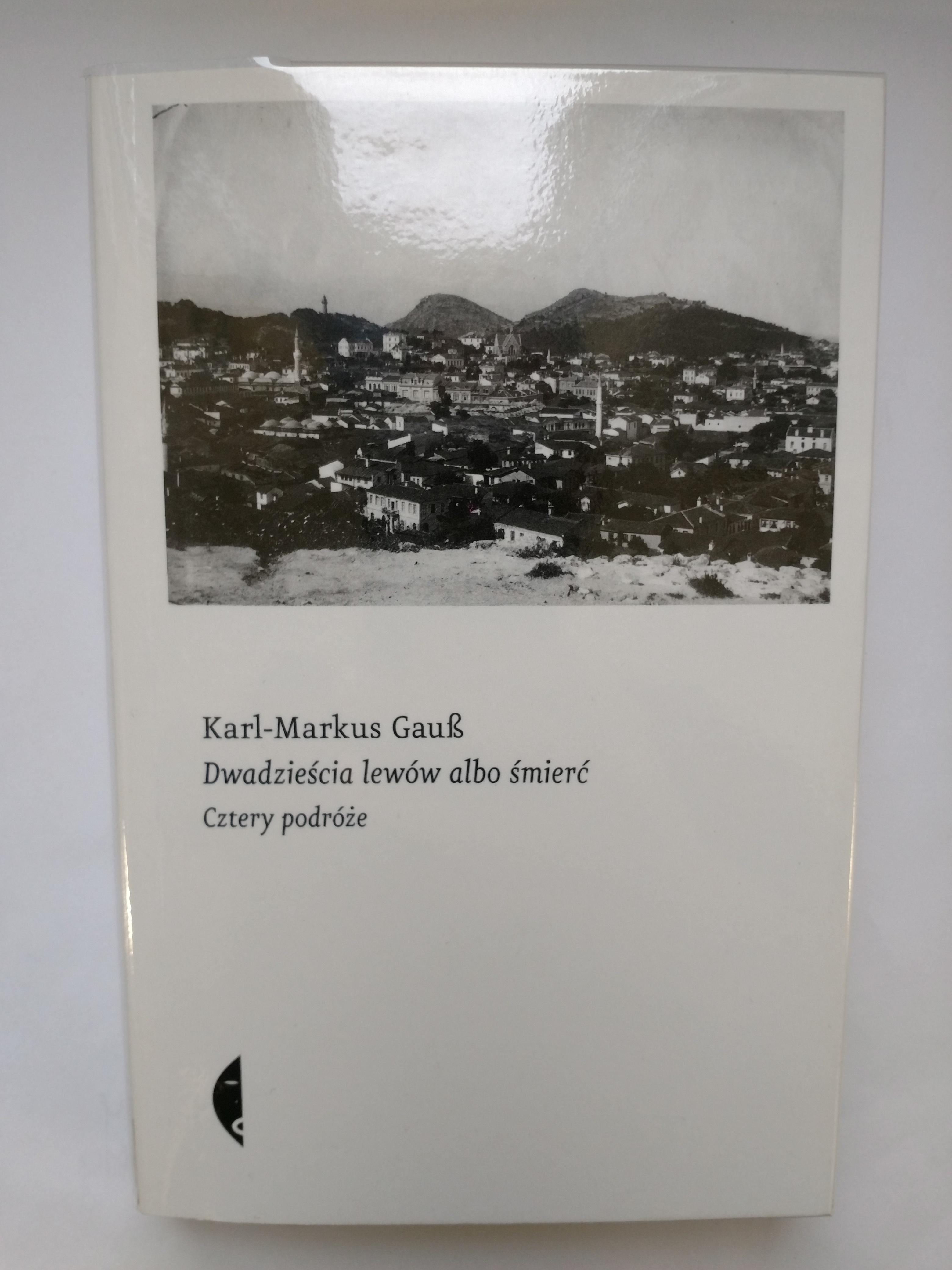 Dwadziescia lewow albo smierc - Karl-Markus Gauß