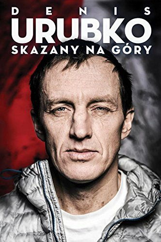 Skazany na gory - Denis Urubko