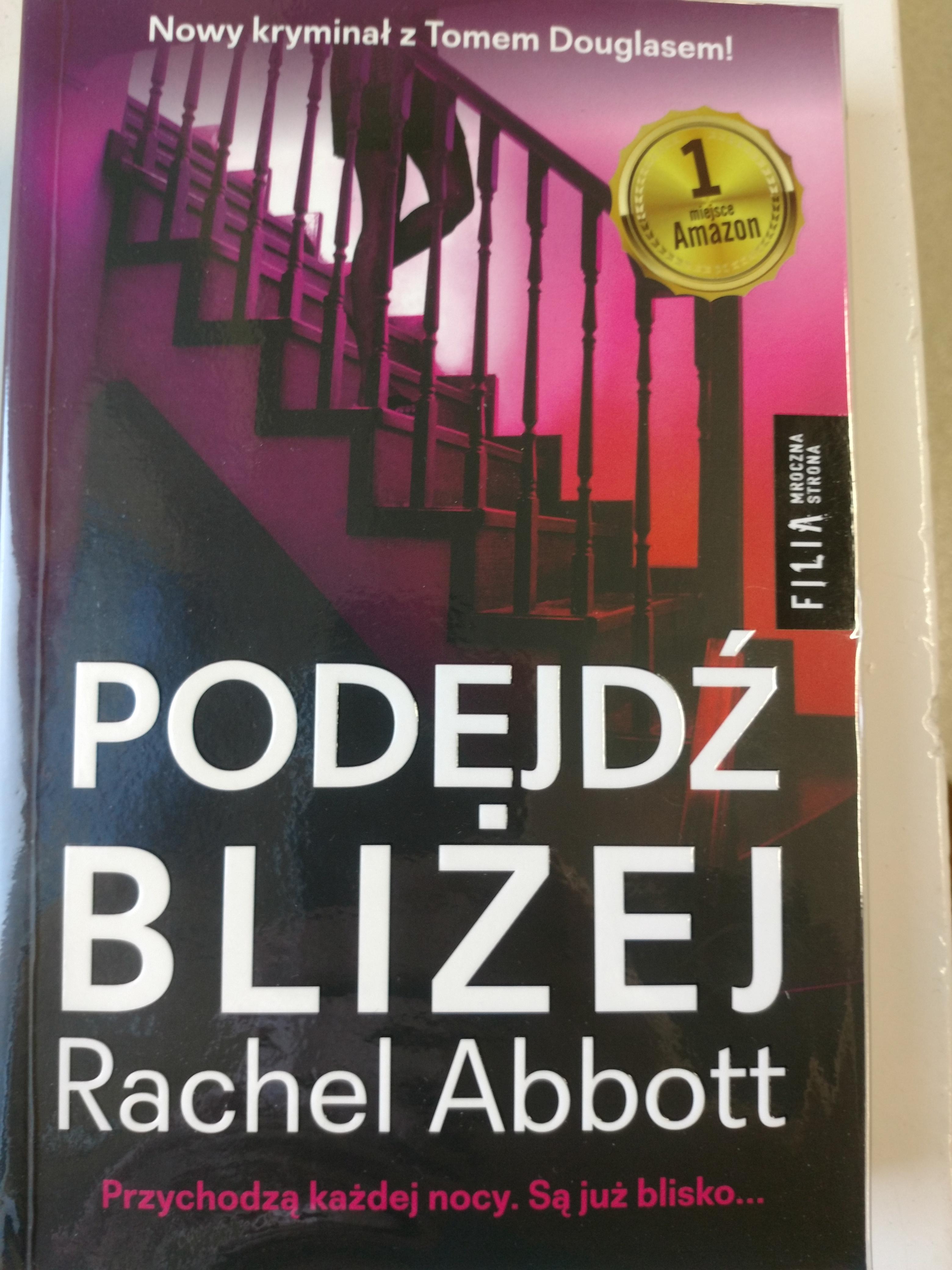 Podejdz blizej - Rachel Abbott