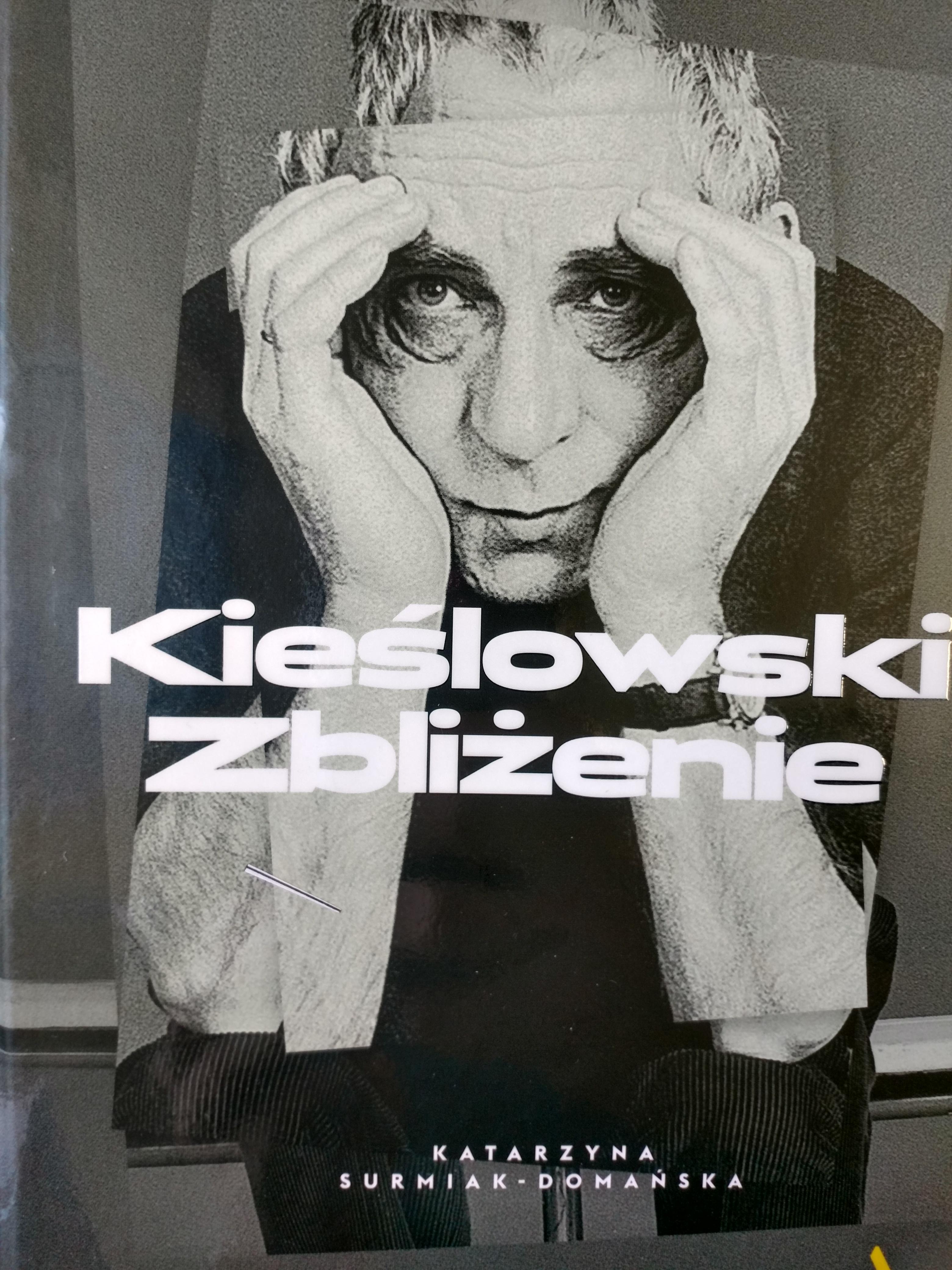 Kieślowski : zbliżenie / - Katarzyna Surmiak-Domańska